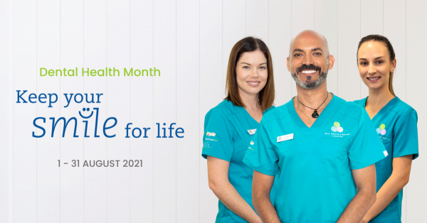 Dental Health Month 2021 - Keep your teeth and smile for life!